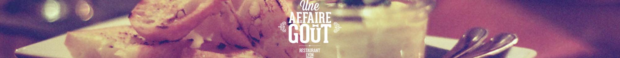 Une affaire de Goût | Restaurant de Chef – Lyon 6ème arrondissement